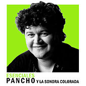 Esenciales by Pancho Y La Sonora Colorada
