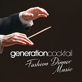 Generation Cocktail - Fashion Dinner Music de Various Artists