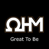Great to Be de OHM