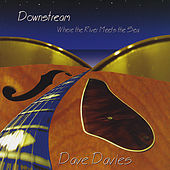 Downstream Where the River Meets the Sea di Dave Davies