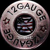 Strapped - Single by 12 Gauge