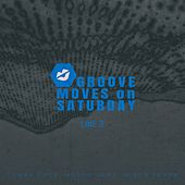 Groove Moves on Saturday - Line 3 by Various Artists