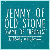 Jenny of Oldstones from Game of Thrones de Lullaby Dreamers