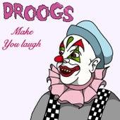 Make You Laugh de Droogs