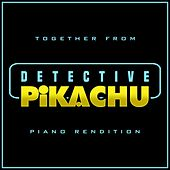 Together (From Pokémon Detective Pikachu) by The Blue Notes