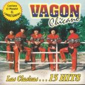 Las Clasicas....15 Hits de Vagon Chicano