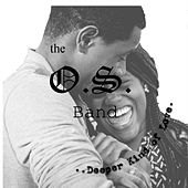.Deeper Kind of Love. by the O.S. Band