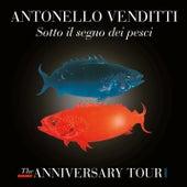 Sotto il segno dei pesci - The Anniversary Tour (Live) di Antonello Venditti