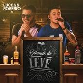 Bebendo de Leve (Ao Vivo) de Lucca e Roberto