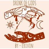 Drink Of Gods de Crivin