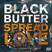 Black Butter - Spread Love, Vol. 2 di Various Artists