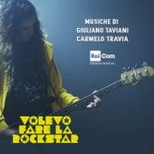 Volevo fare la rockstar (Colonna sonora originale dalla serie TV) by Giuliano Taviani
