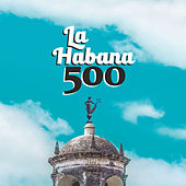La Habana 500 de Various Artists