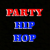 Party Hip Hop by Various Artists
