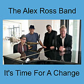 It's Time for a Change de The Alex Ross Band