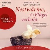 Nestwärme, die Flügel verleiht - Halt geben und Freiheit schenken - wie wir erziehen, ohne zu erziehen (Ungekürzte Lesung) von Stefanie Stahl