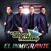 El Inmigrante by Los Alegres Del Barranco