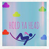 Hold Ya head by Rolla