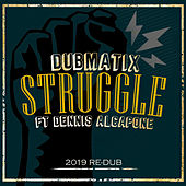 Struggle (2019 Re-Dub) by Dubmatix