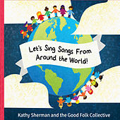 Let's Sing Songs from Around the World de Kathy Sherman and the Good Folk Collective