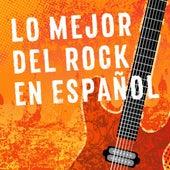 Lo Mejor del Rock en Español de Various Artists