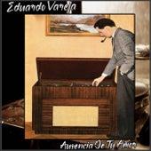Ausencia De Tu Amor de Eduardo Varela