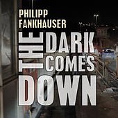 The Dark Comes Down von Philipp Fankhauser (1)