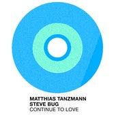 Continue to Love van Matthias Tanzmann