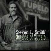 Outside of Tupelo by Steven L Smith