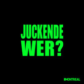 Juckende wer? by Montreal