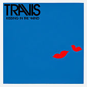 Kissing In The Wind von Travis