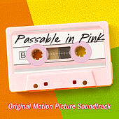 Passable In Pink (Official Motion Picture Soundtrack) by Various Artists