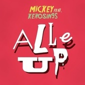 Alle Up by Mickey