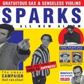 Gratuitous Sax & Senseless Violins (Expanded Edition) by Sparks