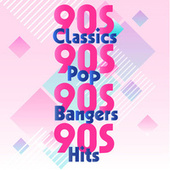 90s Classics 90s Pop 90s Bangers 90s Hits van Various Artists