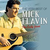 The Very Best of Mick Flavin: The Early Years de Mick Flavin