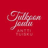 Tulkoon joulu (Vain elämää joulu) by Antti Tuisku