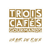 Un air de rien (Version collector) de Trois Cafés Gourmands