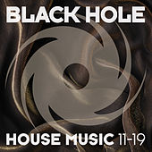 Black Hole House Music 11-19 by Various Artists