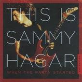 This Is Sammy Hagar: When The Party Started Vol. 1 by Sammy Hagar