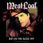 Bat On The Road 1977 (Live) by Meat Loaf