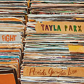 Fight (feat. Florida Georgia Line) by Tayla Parx