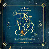 This Time of the Year: Holiday Instrumentals von Various Artists