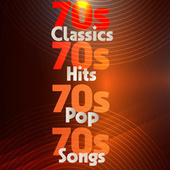 70s Classics 70s Hits 70s Pop 70s Songs by Various Artists