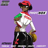 Thot Box (Remix) [feat. Young MA, Dreezy, Mulatto, Dream Doll, Chinese Kitty] by Hitmaka