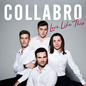 Love Like This by Collabro