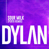 Sour Milk (Perto Remix) de Dylan