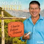 Unsere schöne Heimat von Michael Hirte