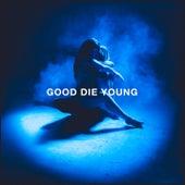 GOOD DIE YOUNG de Elley Duhé