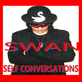 Self Conversations by Swan